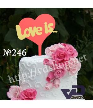 """Топпер №246 """"Love is…"""""""