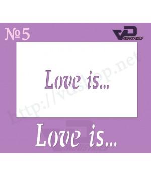 "Трафарет многоразовый №5 ""Love is…"""